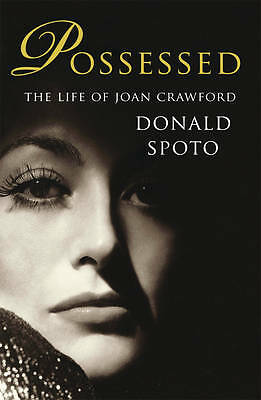 Possessed: The Life of Joan Crawford by Donald Spoto (Paperback) New Book