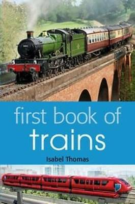 First Book of Trains by Isabel Thomas (Paperback, 2013) New Book