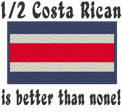 1/2 Costa Rican is better than none! Costa Rica Flag Embroidered Baby Bodysuit