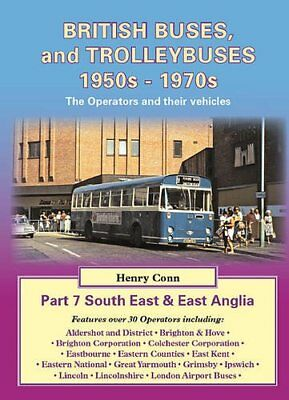 British Buses Trams And Trolleybuses 1950S 1970S Part 7 South East & East Anglia