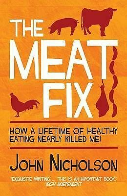 The Meat Fix  by John Nicholson - New Paperback Book