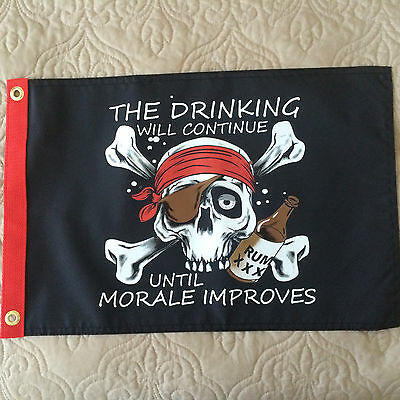 """Pirate Flag 12""""x18"""""""" Drinking Will Cont Until Morale Improves"""" Boat/motorcycle"""