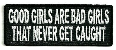 Good Girls Are Bad Girls That Never Get Caught - Iron-On Patch
