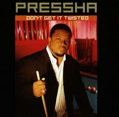 Pressha : Dont Get It Twisted CD