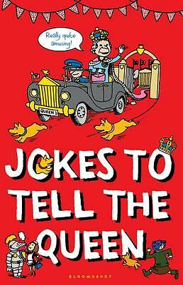 Jokes to Tell the Queen by Bloomsbury Publishing PLC (Paperback, 2012) New Book