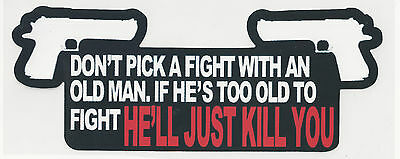 Don't Pick A Fight With An Old Man...because He Will Just Kill You - Helmet Stic