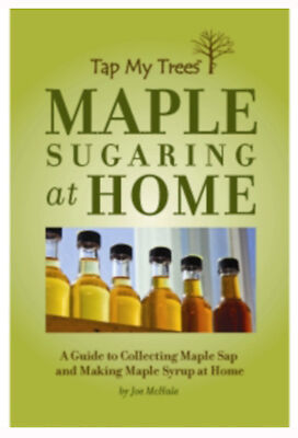 TAP MY TREES LLC Maple Sugaring Book