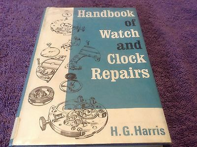 Handbook of Watch and Clock Repairs H.G. Harris Dust Jacket 1971 Hardcover