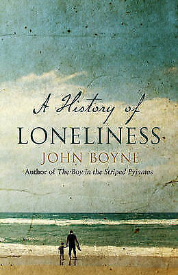 A History of Loneliness by John Boyne (Hardback, 2014) New Book