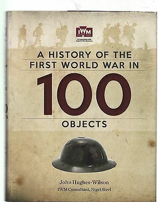 A History of the First World War in 100 Objects - New Hardback Book