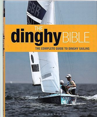The Dinghy Bible: The Complete Guide for Novices and Experts (Sailing) New Book