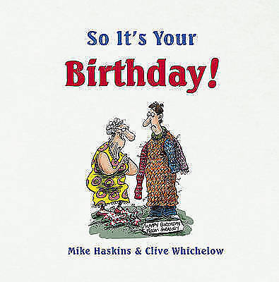 So it's Your Birthday! by Mike Haskins, Clive Whichelow (Hardback) New Book