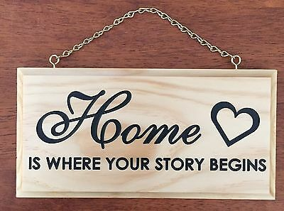 Home is where your story begins Engraved Wooden Painted Sign