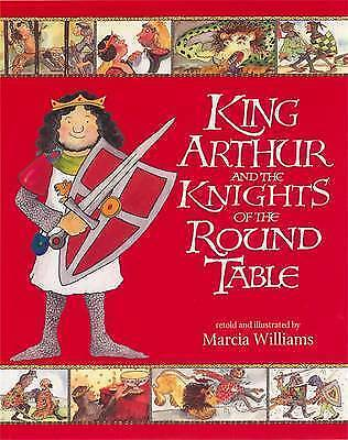 King Arthur and the Knights of the Round Table by Marcia Williams - New Book