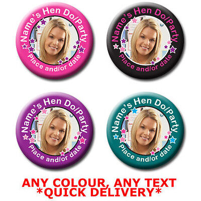 Personalised Photo Birthday / Hen Badges--58/77mm -pink|black|turquoise|purple