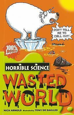 Wasted World (Horrible Science) by Nick Arnold (Paperback) New Book