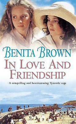 In Love and Friendship by Benita Brown (Paperback) New Book