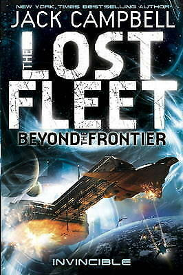 The Lost Fleet: Beyond the Frontier: Invincible by Jack Campbell - New PB Book
