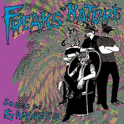 FREAKS OF NATURE - songs for savages