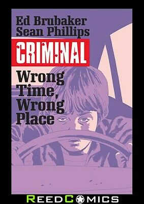 CRIMINAL VOLUME 7 WRONG TIME WRONG PLACE GRAPHIC NOVEL New Edition Paperback