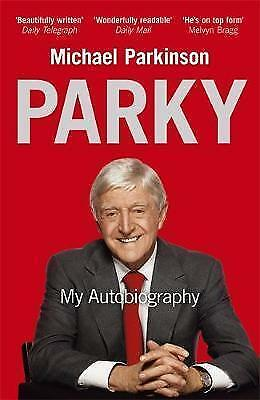 Parky: My Autobiography by Michael Parkinson (Paperback, 2008) New Book