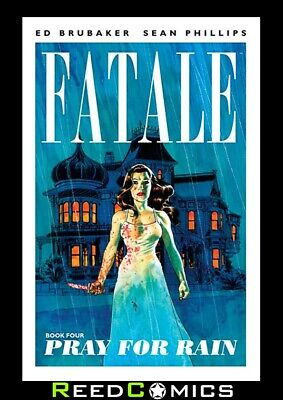 FATALE VOLUME 4 PRAY FOR RAIN GRAPHIC NOVEL by Ed Brubaker Collects #15-19