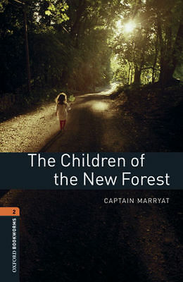 Oxford Bookworms Library 2. The Children of the New Forest M