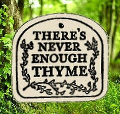 THERE'S NEVER ENOUGH THYME - Weatherproof Garden Marker with Hanger