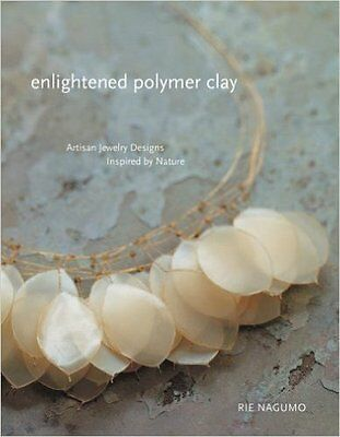 Enlightened Polymer Clay, New, Nagumo, Rie Book