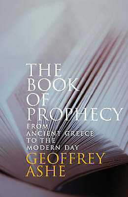 Book of Prophecy: From Ancient Greece to the Modern Day by Geoffrey Ashe - Book