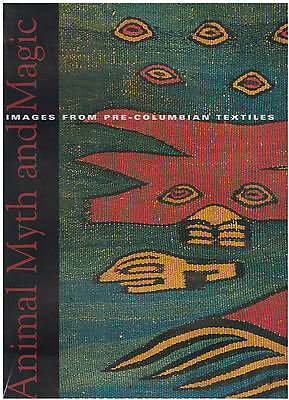 NEW BOOK - Animal Myth and Magic: Images from Pre-Columbian Textiles