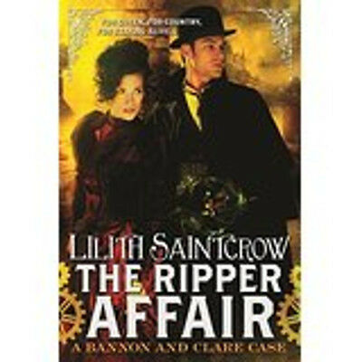 The Ripper Affair: Bannon and Clare: Book Three, New, Saintcrow, Lilith Book