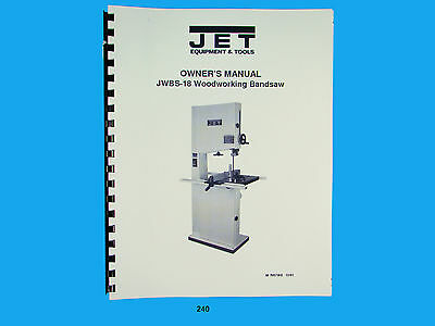 Jet JWBS-18 Woodworking  Band Saw  Operators & Parts List  Manual  *240