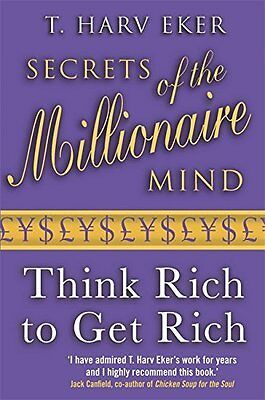 Secrets Of The Millionaire Mind: Think rich to get rich,New Condition