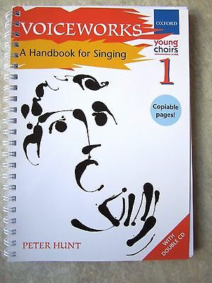 VOICEWORKS 1 with 2 cds - A handbook for singing by Peter Hunt *NEW*  Oxford