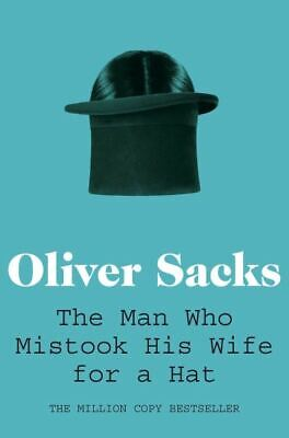 The man who mistook his wife for a hat by Oliver Sacks (Paperback)