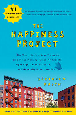 The happiness project, or, Why I spent a year trying to sing in the morning,