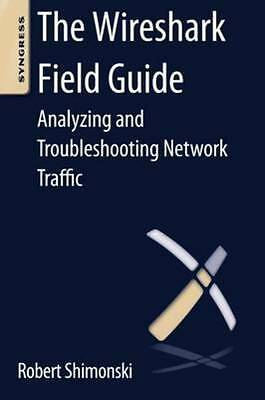 The Wireshark field guide by Robert Shimonski (Paperback)