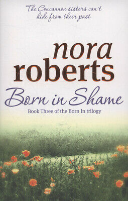 Born in shame by Nora Roberts (Paperback)