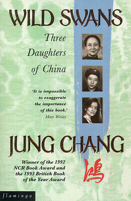 Wild swans: three daughters of China by Jung Chang (Paperback)