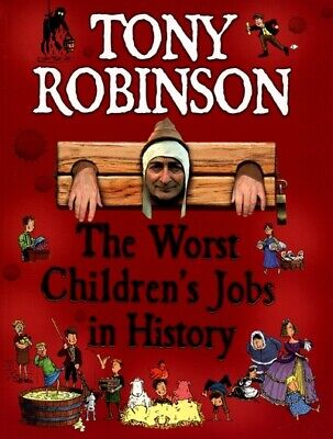 The worst children's jobs in history by Tony Robinson (Paperback)