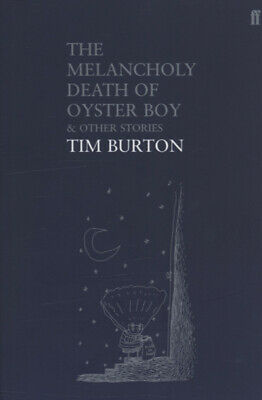 The melancholy death of Oyster Boy & other stories by Tim Burton (Paperback)
