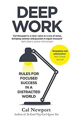 Deep Work: Rules for Focused Success in a Distracted World,Excellent Condition