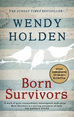 Born survivors by Wendy Holden (Paperback)