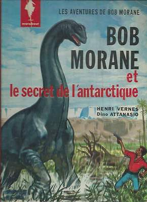 Vernes / Attanasio . Bob Morane . Le Secret De L'antarctique . Eo . 1962 . Bd .