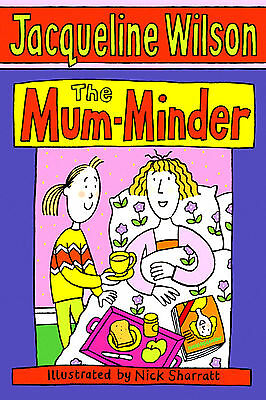 The Mum Minder by Jacqueline Wilson (New P/B Book)