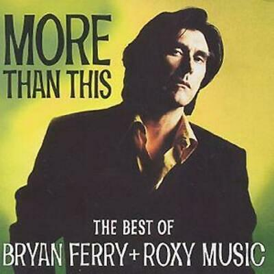 Bryan Ferry and Roxy Music : More Than This: The Best of Bryan Ferry and Roxy