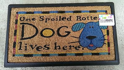 """""""One Spoiled Rotten DOG lives here"""", Natural Coir Rubber Backed Door Mat"""