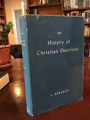 The History of Christian Doctrines by L. Berkhof Early Printing Dogma-very Nice!