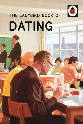 The Ladybird books for grown-ups series: Dating by Jason Hazeley (Hardback)